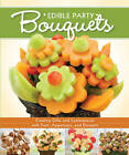 Edible Party Bouquets by Peg Couch (Paperback, 2012)