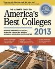 The Ultimate Guide to America's Best Colleges 2013: 2013 by Kelly Tanabe, Gen Tanabe (Paperback, 2012)