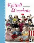 Knitted Meerkats by Sue Stratford (Hardback, 2012)