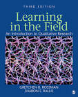 Learning in the Field: An Introduction to Qualitative Research by Gretchen B. Rossman, Sharon F. Rallis (Paperback, 2011)