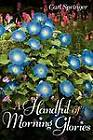 A Handful of Morning Glories by Carl Springer (Paperback / softback, 2012)