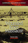 Wounded Knee Massacre by Martin Gitlin (Hardback, 2010)
