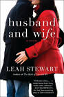 Husband and Wife: A Novel by Leah Stewart (Paperback, 2011)