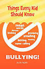 Things Every Kid Should Know - Bullying by Alya Nuri (Paperback / softback, 2010)