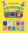 10 Hungry Rabbits: Counting and Colour Concepts by Anita Lobel (Hardback, 2012)