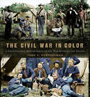 The Civil War in Color: A Photographic Reenactment of the War Between the States by John C. Guntzelman (Hardback, 2012)
