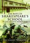 The Boys of Shakespeare's School in the Second World War by Richard Pearson (Hardback, 2013)