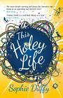 This Holey Life by Sophie Duffy (Paperback, 2012)