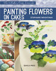 Painting Flowers on Cakes by Stephanie Weightman (Paperback, 2013)