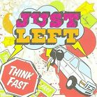 Just Left - Think Fast (2009)