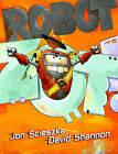 Robot Zot! by Jon Scieszka (Hardback, 2009)