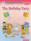 Oxford Storyland Readers Level 2: The Birthday Party by Oxford University Press (Paperback, 2004)