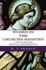 Women in the Church's Ministry: A Test-Case for Biblical Hermeneutics by R T France (Paperback / softback, 2004)