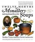 Twelve Months of Monastery Soups by Victor-Antoine D'Avila- Latourrette (Paperback, 1999)