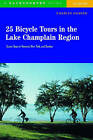 25 Bicycle Tours in the Lake Champlain Region: Scenic Tours in Vermont, New York, and Quebec by Charles D. Hansen (Paperback, 2004)