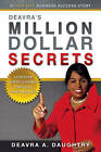 Deavra's Million Dollar Secrets: 14 Proven Steps Guiding You to a Fulfilled Life by Deavra A. Daughtry (Paperback, 2010)
