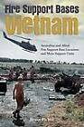 Fire Support Bases Vietnam: Australian and Allied Fire Support Base Locations and Main Support Units by Bruce Picken (Hardback, 2012)
