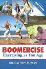 Boomercise: Exercising as You Age by David Pargman (Paperback, 2011)