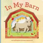 In My Barn by Sara Gillingham (Hardback, 2012)