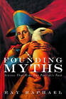 Founding Myths: Stories That Hide Our Patriotic Past by Ray Raphael (Hardback, 2004)