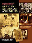 A Genealogist's Guide to Discovering Your African-American Ancestors. How to Find and Record Your Unique Heritage by Emily Anne Croom, Franklin Carter Smith (Paperback / softback, 2009)