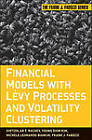 Financial Models with Levy Processes and Volatility Clustering by Young Shim Kim, Svetlozar T. Rachev, Frank J. Fabozzi, Michele L. Bianchi (Hardback, 2011)