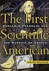 The First Scientific American: Benjamin Franklin and the Pursuit of Genius by Joyce Chaplin (Paperback, 2007)