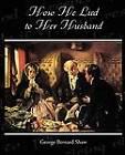 How He Lied to Her Husband by George Bernard Shaw (Paperback / softback, 2009)
