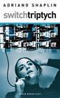 Switch Triptych by Adriano Shaplin (Paperback, 2005)