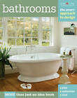Bathrooms: The Smart Approach to Design by Editors of Creative Homeowner (Paperback, 2011)