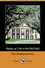 Bertie; or, Life in the Old Field (Dodo Press) by Capt. Gregory Seaworthy (Paperback, 2009)