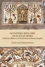 Sculpting Idolatry in Flavian Rome: (An)Iconic Rhetoric in the Writings of Flavius Josephus by Jason von Ehrenkrook (Paperback, 2011)