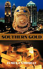 Southern Gold by JAMES CAMPBELL (Hardback, 2011)