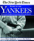 New York Times Story of the Yankees: Baseball's Greatest Team by Dave Anderson (Hardback, 2012)