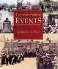 Leicestershire Events by Brian A. Elliott (Paperback, 2004)