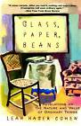 Glass, Paper, Beans: Revelations on the Nature and Value of Ordinary Things by Leah Hager-Cohen (Paperback, 1998)