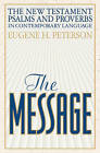 The Message: New Testament Psalms and Proverbs by Eugene H. Peterson (Paperback, 1999)