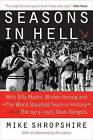 Seasons in Hell: With Billy Martin, Whitey Herzog and  the Worst Baseball Team in History --the 1973--1975 Texas Rangers by Mike Shropshire (Paperback, 2005)