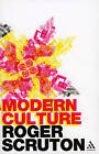 Modern Culture by Roger Scruton (Paperback, 2006)