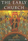 The Early Church: Christianity in Late Antiquity by Dr. Josef Lossl (Paperback, 2009)