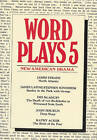 Wordplays: Anthology of New American Drama: v. 5 by James Strahs (Paperback, 1987)