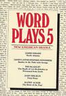 Wordplays: Anthology of New American Drama: v. 5 by James Strahs (Paperback, 1987)
