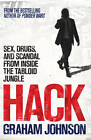 Hack: Sex, Drugs, and Scandal from Inside the Tabloid Jungle by Graham Johnson (Paperback, 2012)
