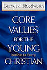Core Values for the Young (and Not So Young) Christian by Darryl M Bloodworth (Paperback, 2010)