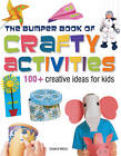 Bumper Book of Crafty Activities: 100+ Creative Ideas for Kids by Search Press Ltd (Paperback, 2012)