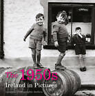 The 1950s: Ireland in Pictures by Lensmen Photographic Archives (Paperback, 2012)