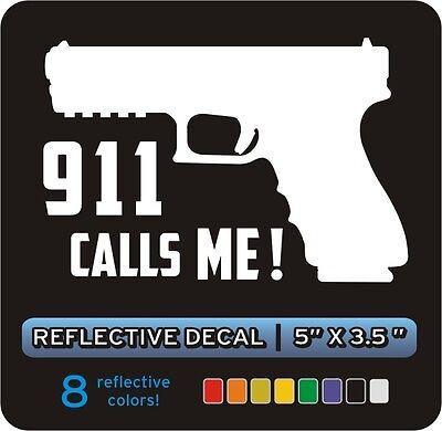 """""""911 Calls ME!"""" / Gun Pistol / Reflective Decal Sticker"""