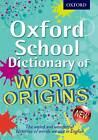Oxford School Dictionary of Word Origins by John Ayto (Paperback, 2013)