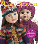 Nicky Epstein Knits for Dolls: 25 Fun, Fabulous Fashions for 18-inch Dolls by Nicky Epstein (Paperback, 2013)