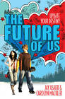 The Future of Us by Jay Asher, Carolyn Mackler (Paperback, 2012)